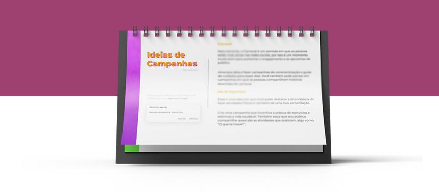 Calendário de Marketing: explore as melhores campanhas.